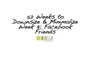 facebook_friends_delete_downsize_minimalism_declutter_organize_best_professional_organizer_san_francisco_bay_area