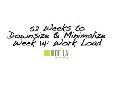 work-load-downsize-minimalism-bella-organizing
